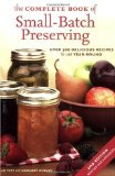 Cover of The Complete Book of Small Batch Preserving by Ellie Topp and Margaret Howard